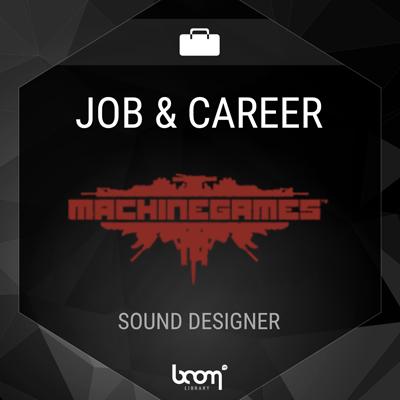 Sound Designer (MachineGames)