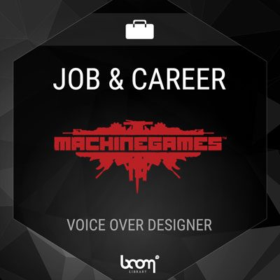 Voice Over Designer (MachineGames)