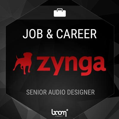 SENIOR AUDIO DESIGNER (ZYNGA)