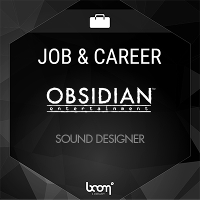 Jobs & Career Obsidian Sound Designer