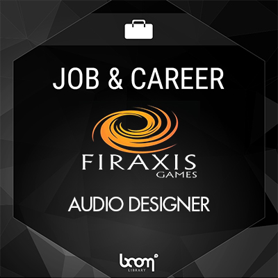 Job & Career: Firaxis Games is looking for an Audio Designer