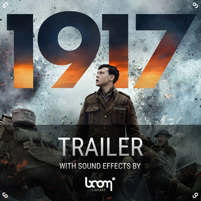 1917, trailer, sounds, sfx, boom library