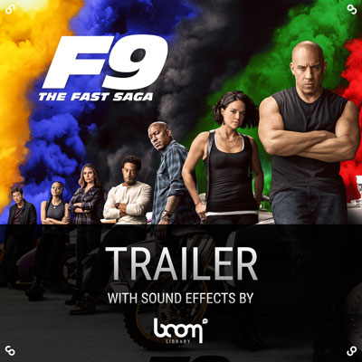 """BOOM SFX in """"Fast & Furious 9"""" Official Movie Trailer"""