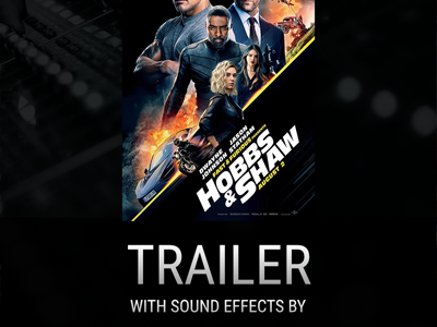 "BOOM SFX in ""Fast & Furious: Hobbs & Shaw"" Official Movie Trailer"