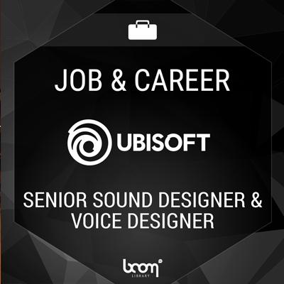 Senior Sound Designer & Voice Designer (Ubisoft)