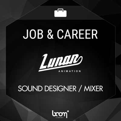 jobs, boom library, lunar animation, sound design, sound designer, mixer