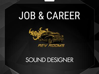 SOUND DESIGNER (Rev Rooms)