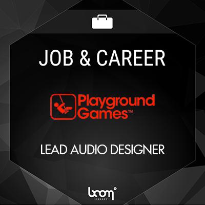 LEAD AUDIO DESIGNER (Playground Games)
