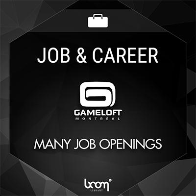 VARIOUS JOB OPENINGS (GAMELOFT MONTREAL)